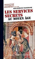 Les services secrets au Moyen Age de Eric Denécé
