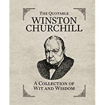 [(The Quotable Winston Churchill: A Collection of Wit and Wisdom)] [Author: Running Press] published on (March, 2013)