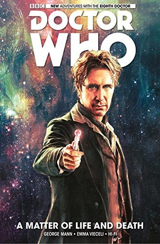 Doctor Who: The Eighth Doctor: A Matter of Life and Death by George Mann (2016-06-17)