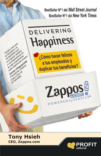 delivering-happiness-como-hacer-felices-a-tus-empleados-y-duplicar-tus-beneficios
