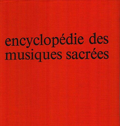Encyclopédie des musiques sacrées, vol 3 . Traditions chrétiennes (suite et fin) Du Concordat à Vatican II