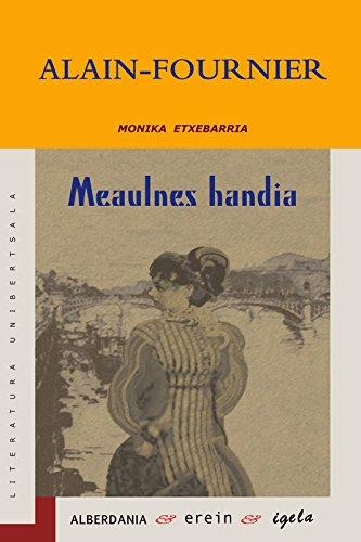 Meaulnes handia (Basque Edition) por Alain-Fournier