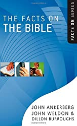 The Facts on the Bible (The Facts On Series) by John Ankerberg (2009-04-01)