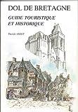 Dol de Bretagne Guide touristique et historique