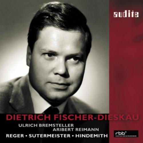 Dietrich Fischer-Dieskau Sings Reger, Sutermeister And Hindemith | Aribert Reiman (Piano), Ulrich Bremsteller (Organ)