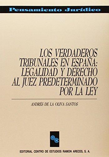Los verdaderos tribunales en España: Legalidad y derecho al juez predeterminado por la Ley (Pensamiento Jurídico)