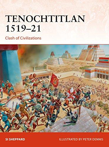 Tenochtitlan 1519–21: Clash of Civilizations (Campaign Book 321) (English Edition) por Si Sheppard