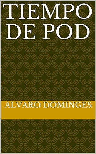 Tiempo de pod por Alvaro Dominges