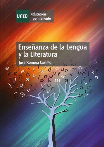Enseñanza de La Lengua y La Literatura (EDUCACIÓN PERMANENTE) por José ROMERA CASTILLO