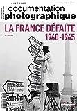 La France défaire 1940-1945