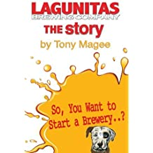 The Lagunitas Story 2nd edition by Magee, Tony (2012) Paperback