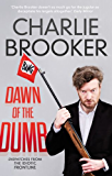 Dawn of the Dumb: Dispatches from the Idiotic Frontline