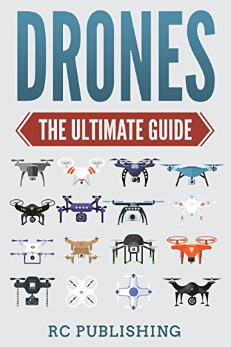 Drones: The Ultimate Guide (English Edition)
