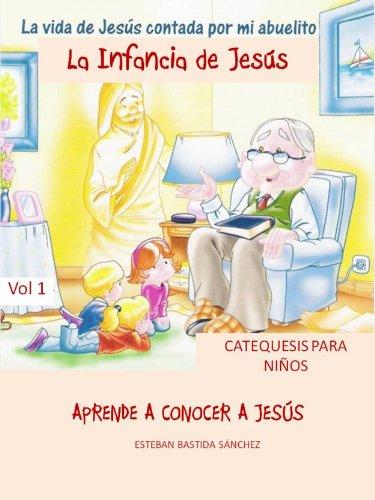 Descarga gratuita de libros electrónicos en línea LA VIDA DE JESUS CONTADA POR MI ABUELITO - INFANCIA DE JESUS VOL.I B00E3BC9RE PDF RTF