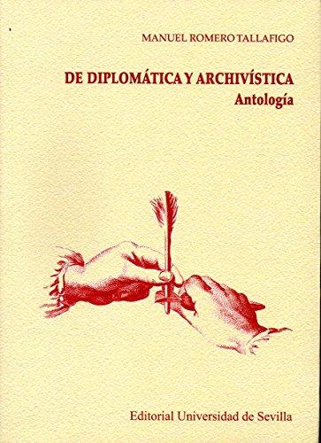 De diplomática y archivística. Antología (Historia y Geografía) por Manuel Romero Tallafigo