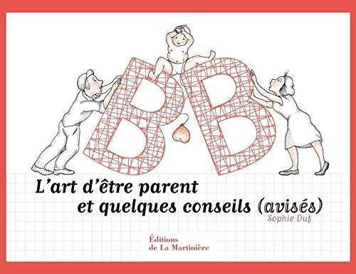 L'art d'être parents et quelques conseils (avisés)