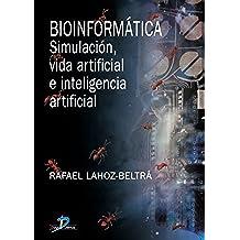 Bioinformática:simulación, vida artificial e inteligencia artificial