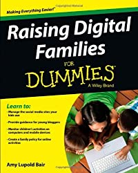 Raising Digital Families For Dummies by Amy Lupold Bair (May 03,2013)