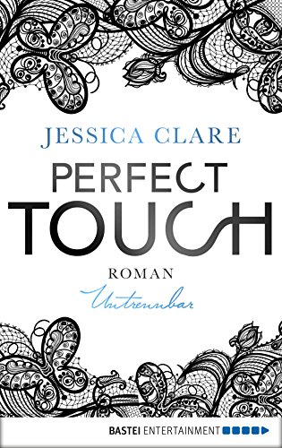 Perfect Touch - Untrennbar: Roman (Billionaires and Bridesmaids 4) von [Clare, Jessica]