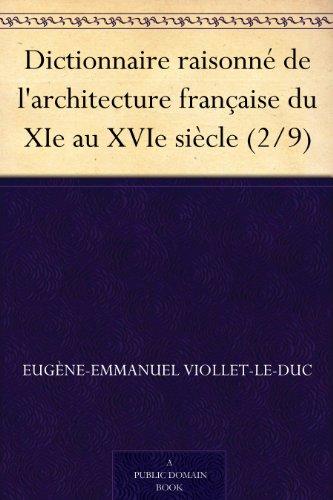 Couverture du livre Dictionnaire raisonné de l'architecture française du XIe au XVIe siècle (2 9)