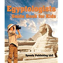 Egyptologists Guide Book For Kids: Awesome Kids Travel Book