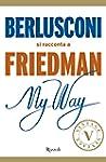 My Way. Berlusconi si racconta a Frie...