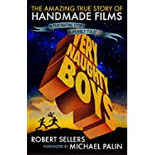 Very Naughty Boys: The Amazing True Story of Handmade Films (English Edition)