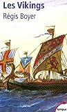 [Les Vikings : Histoire et civilisation] [By: Boyer, Régis] [November, 2004] - Librairie Académique Perrin - 28/01/2005