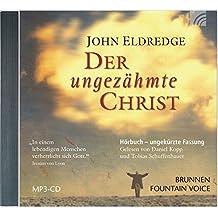 Der ungezähmte Christ: MP3-CD