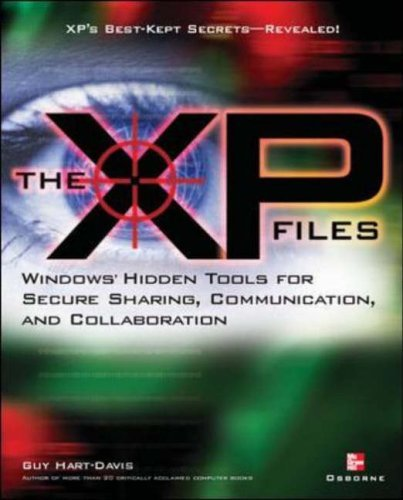 The XP Files: Windows Hidden Tools for Secure Sharing, Communication, and Collaboration by Guy Hart- Davis (2002-03-01)