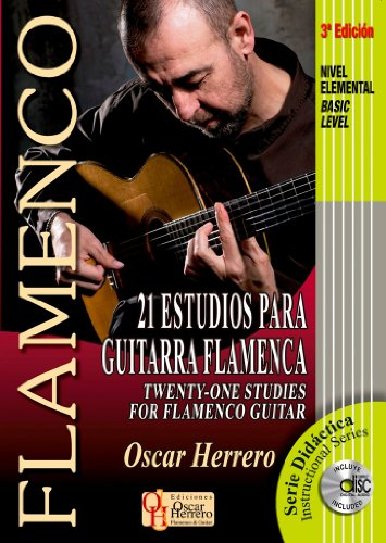21 ESTUDIOS PARA GUITARRA FLAMENCA (Nivel Elemental) (Libro de Partituras + CD) / Twenty-One Studies For Flamenco Guitar (Basic Level) (Score Book + ... Serie Didáctica / Instructional Series)