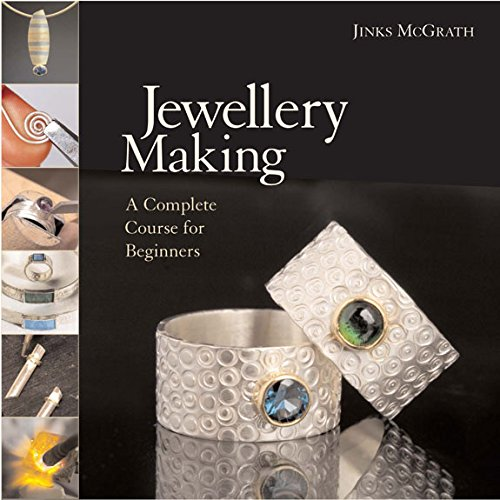 Jewellery Making: A Complete Course for Beginners por Jinks McGrath