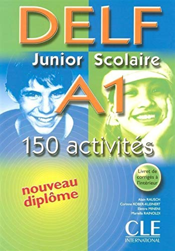 Nouveau DELF Junior scolaire - Niveau A1 - Livre par Corinne Kober-Kleinert, Elettra Mineni, Mariella Rainoldi, Alain Rausch
