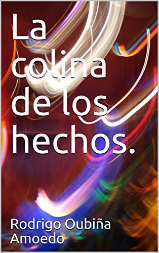 La colina de los hechos. (Spanish Edition)