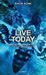 Forget Tomorrow, tome 3 : Live today par Dunn