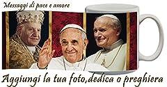 Idea Regalo - Tazza Papa Giovanni Paolo II-Francesco,Giovanni personalizzata con frase,preghiera
