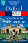 The Oxford Dictionary of Architecture...