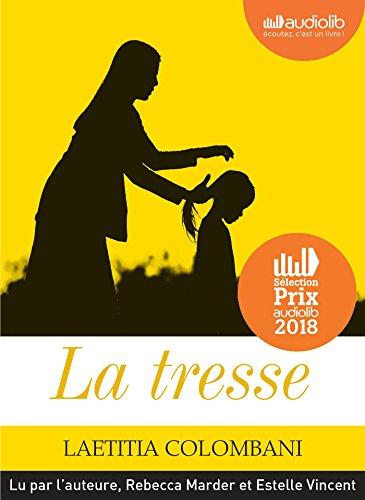 La Tresse: Livre audio 1 CD MP3 - Suivi d'un entretien avec l'auteure.