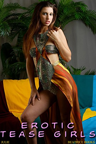 Erotic Tease Girls - Julie di Beatrice Photography