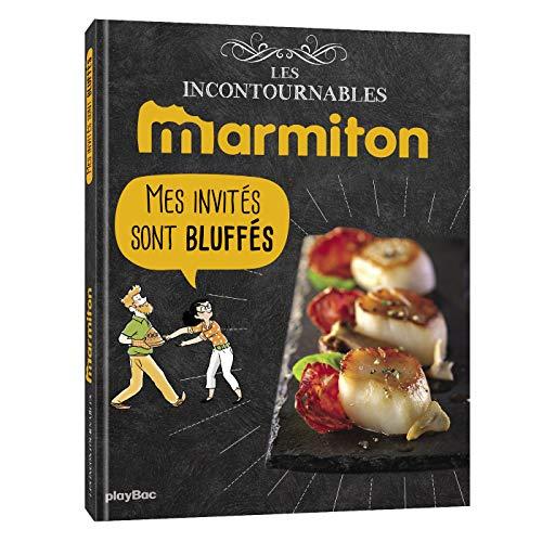 Marmiton Mes invités sont bluffés - Les recettes incontournables par Collectif