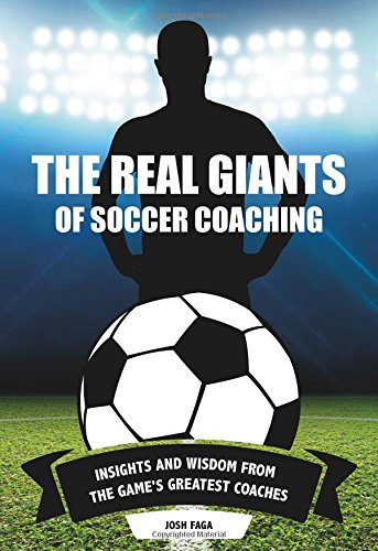 The Real Giants of Soccer Coaching: Insights and Wisdom from the Game's Greatest Coaches (Coach Outlet)