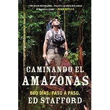 Caminando el Amazonas: 860 días. Paso a paso.