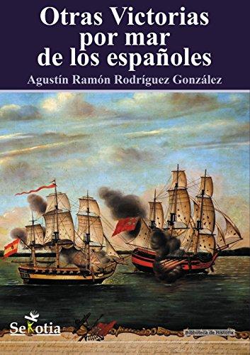 Otras Victorias por mar de los españoles por Agustín Ramón  Rodríguez González