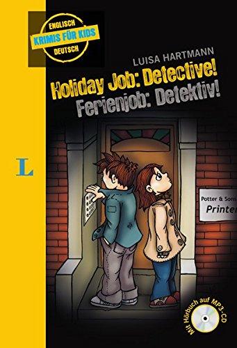 Holiday Job: Detective! - Ferienjob: Detektiv! - Buch mit MP3-CD (Englische Krimis für Kids)