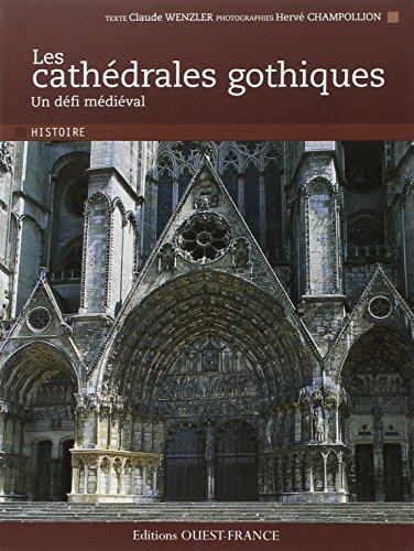 Les cathdrales gothiques : Un dfi mdival