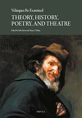 Velazquez Re-Examined: Theory, History, Poetry, and Theatre