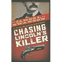 Chasing Lincoln's Killer by Swanson, James L. (2009) Hardcover