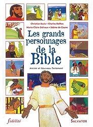 Les grands personnages de la Bible. Ancien et Nouveau Testament
