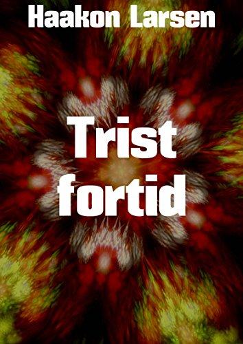 Trist fortid (Norwegian Edition) por Haakon  Larsen