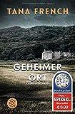 Geheimer Ort: Kriminalroman (Mordkommission Dublin) - Tana French